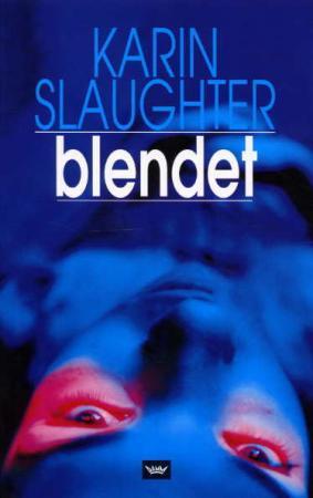 """""""Blendet"""" av Karin Slaughter"""