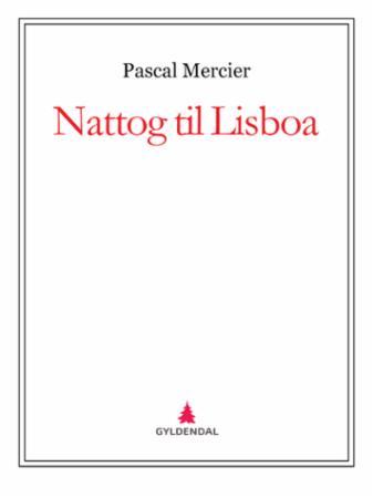 """""""Nattog til Lisboa"""" av Pascal Mercier"""