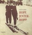 """""""Hopp, jenter - hopp! - historien om Johanne Kolstad og Hilda Braskerud"""" av Karin Berg"""