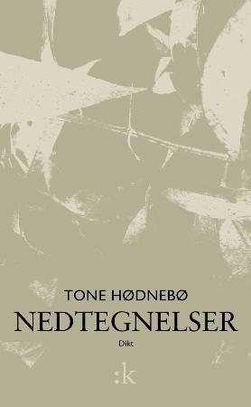 """""""Nedtegnelser - dikt"""" av Tone Hødnebø"""