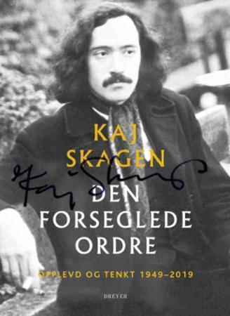 """""""Den forseglede ordre - opplevd og tenkt 1949-2019"""" av Kaj Skagen"""