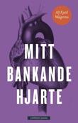 """""""Mitt bankande hjarte - roman"""" av Alf Kjetil Walgermo"""