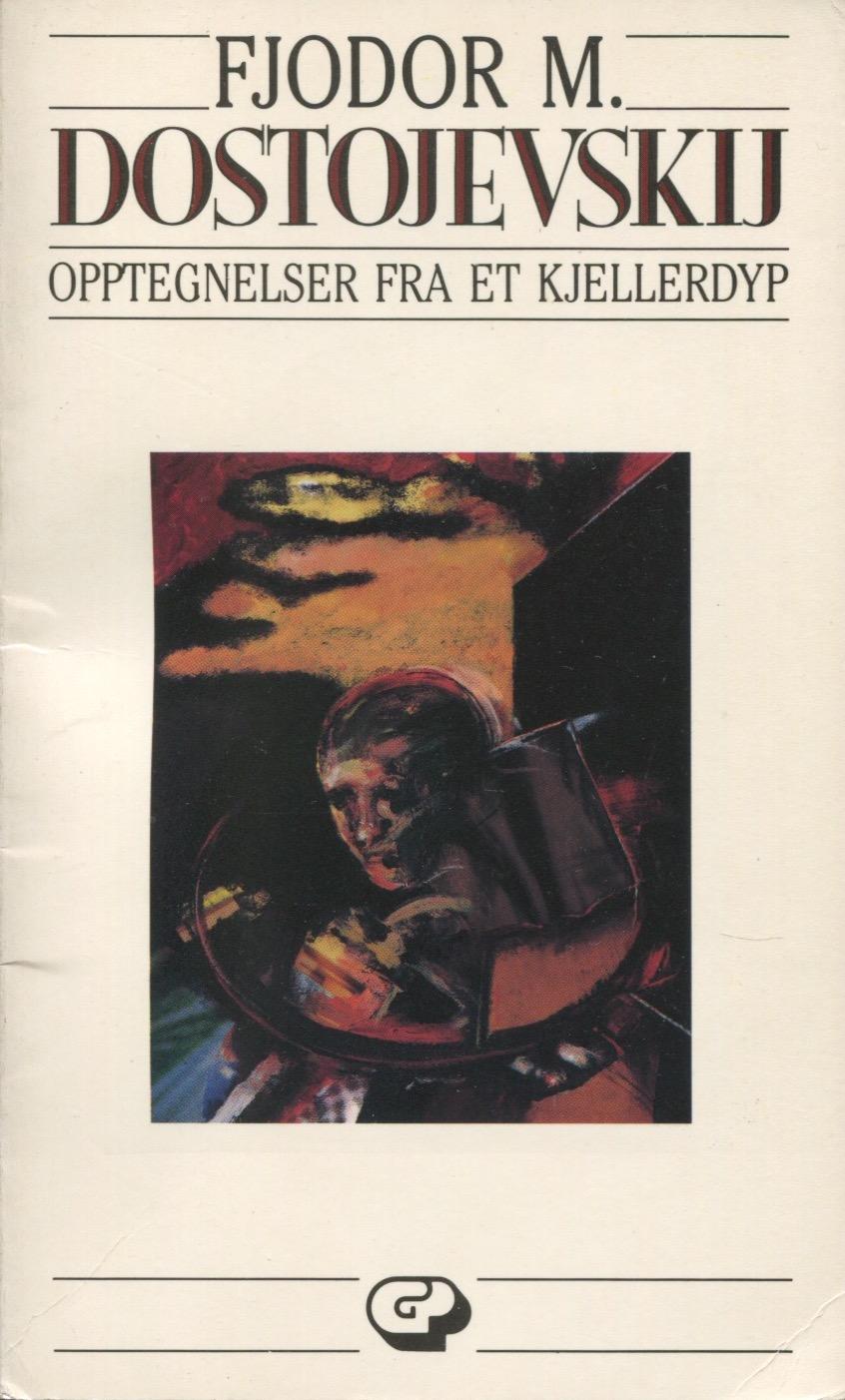 """""""Opptegnelser fra et kjellerdyp"""" av Fjodor Mikhajlovitsj Dostojevskij"""