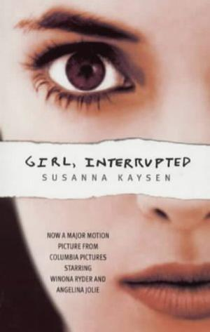 """Girl, Interrupted - Now a major motion picture from Columbia Pictures starring Winona Ryder and Angelina Jolie"" av Susanna Kaysen"