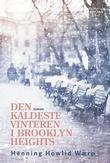 """""""Den kaldeste vinteren i Brooklyn Heights roman"""" av Henning Howlid Wærp"""