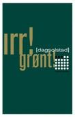 """""""Irr! Grønt! - roman"""" av Dag Solstad"""