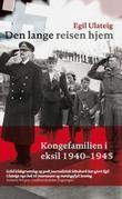 """""""Den lange reisen hjem - kongefamilien under annen verdenskrig"""" av Egil Ulateig"""
