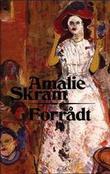 """Forrådt"" av Amalie Skram"