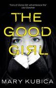"""""""The good girl"""" av Mary Kubica"""
