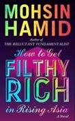 """How to get filthy rich in rising Asia"" av Mohsin Hamid"
