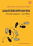 """""""Masteroppgaven - hvordan begynne - og fullføre"""" av Inger Furseth"""
