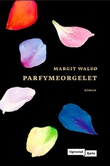 """Parfymeorgelet"" av Margit Walsø"