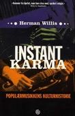 """""""Instant karma populærmusikkens kulturhistorie"""" av Herman Willis"""