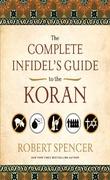 """""""Complete Infidel's Guide to the Koran"""" av Robert Spencer"""