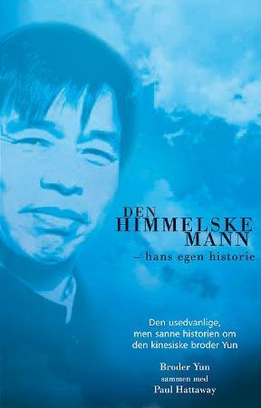 """""""Den himmelske mann - hans egen historie"""" av broder Yun"""