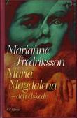 """""""Maria Magdalena - den elskede"""" av Marianne Fredriksson"""