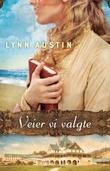 """""""Veier vi valgte"""" av Lynn Austin"""
