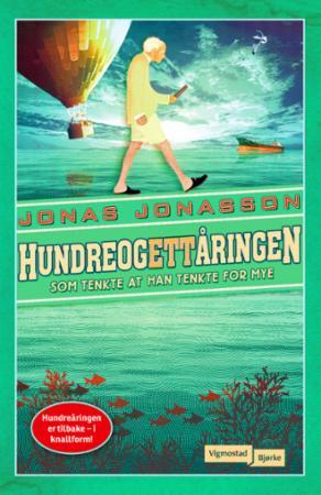 """""""Hundreogettåringen som tenkte at han tenkte for mye"""" av Jonas Jonasson"""