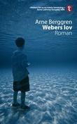 """""""Webers lov - roman"""" av Arne Berggren"""