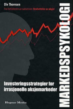 """""""Markedspsykologi - investeringsstrategier for irrasjonelle aksjemarkeder"""" av Ole Thoresen"""