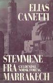 """""""Stemmene fra Marrakech - opptegnelser efter en reise"""" av Elias Canetti"""