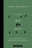 """""""Vi er ikke alene - en personlig historie om annerledesbarnet i litteraturen"""" av Tordis Ørjasæter"""