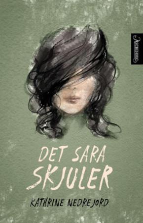"""""""Det Sara skjuler"""" av Kathrine Olsen Nedrejord"""