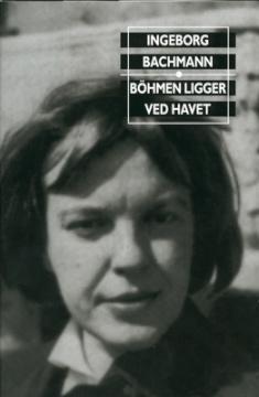 """""""Böhmen ligger ved havet - utvalgte dikt"""" av Ingeborg Bachmann"""