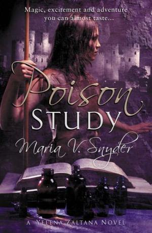 """Poison Study (Book 1 in The Study Trilogy) (MIRA)"" av Maria V. Snyder"