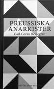 """""""Preussiska anarkister - Ernst Jünger och hans krets under Weimar-republikens krisår"""" av Carl-Göran Heidegren"""