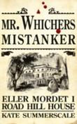 """Mr. Whichers mistanker, eller Mordet i Road Hill House"" av Kate Summerscale"