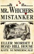 """""""Mr. Whichers mistanker, eller Mordet i Road Hill House"""" av Kate Summerscale"""