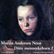 """""""Ditte menneskebarn 2"""" av Martin Andersen Nexø"""