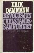 """""""Revolusjon i velstandssamfunnet"""" av Erik Dammann"""