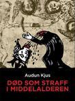 """""""Død som straff i middelalderen"""" av Audun Kjus"""