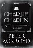 """""""Charlie Chaplin - en biografi"""" av Peter Ackroyd"""