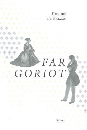 """""""Far Goriot"""" av Honoré de Balzac"""