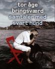 """Samtaler med svart hund"" av Tor Åge Bringsværd"