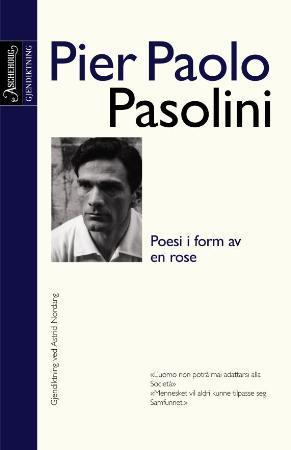 """""""Poesi i form av en rose - et utvalg = Poesia in forma di rosa"""" av Pier Paolo Pasolini"""