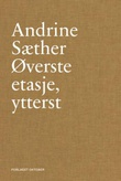 """""""Øverste etasje, ytterst - noveller"""" av Andrine Sæther"""