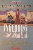 """""""Ingeborg - mot ukjent land"""" av Lauraine Snelling"""