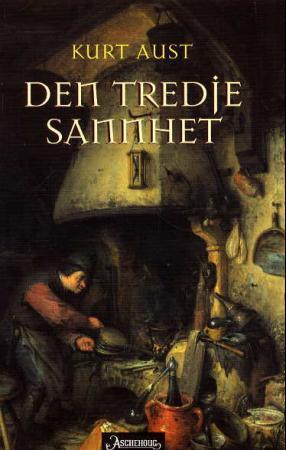"""Den tredje sannhet - roman"" av Kurt Aust"