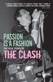 """""""Passion is a Fashion The Real Story of the Clash"""" av Pat Gilbert"""