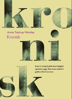 """Kronisk"" av Anna Tostrup Worsley"