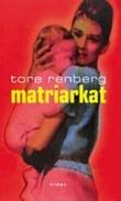 """""""Matriarkat - roman"""" av Tore Renberg"""