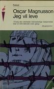 """""""Jeg vil leve"""" av Oscar Magnusson"""