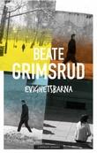 """Evighetsbarna"" av Beate Grimsrud"