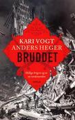 """""""Bruddet - hellige krigere og en ny verdensorden"""" av Kari Vogt"""