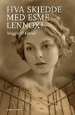 """""""Hva skjedde med Esme Lennox?"""" av Maggie O'Farrell"""