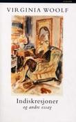 """""""Indiskresjoner og andre essay"""" av Virginia Woolf"""
